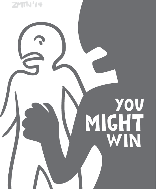 A person yells at the other. TEXT: You might win
